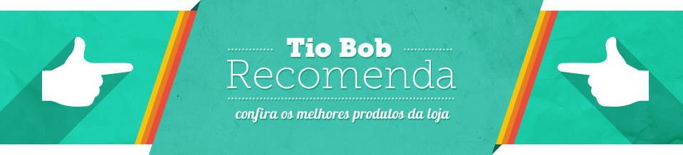 Tiobob recomenda