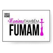 Placa-Smoke-Home-Meninas-Tambem-Fumam